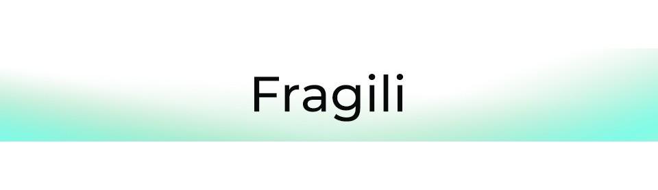 FRAGILI